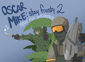 OSCAR MIKE: STAY FROSTY 2 by Boltstriker