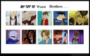 My Top 10 Worst Brothers by Nicktoons4ever