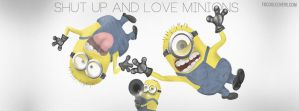 Shut-up-and-love-minions-facebook-cover by fbcoolcovers
