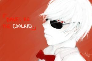 Dave: Be the coolkid. by just-a-web-artist