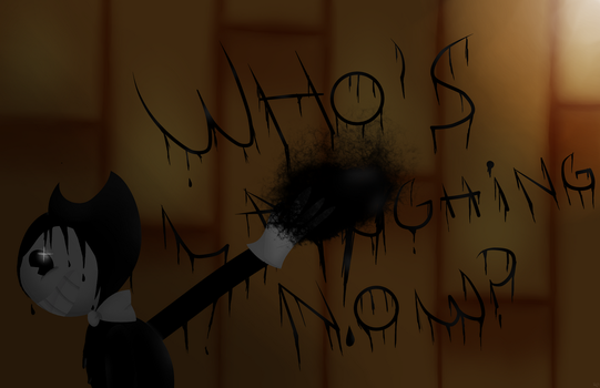 Who's Laughing NOW? - Bendy and The Ink Machine by Vicky-Axl-x-Lola