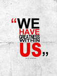 We Have Greatness Within Us by rvpdesignz