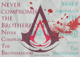 never compromise the brotherhood by harajuku-ninja