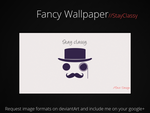 Stay Classy! -HD Wallpaper by Devonix