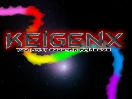 Keigenx - Too Many Goddamn Rainbows by Keigenx