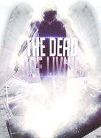 The Dead Are Living by fueledbychemicals