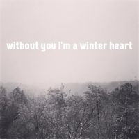 without you i'm a winter heart by tirasunil