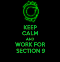 Keep Calm and Work For Section 9 by AVGNJr1985