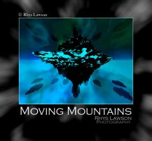 Moving Mountains by ChamberMonk