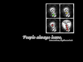 People always leave by underneathicry