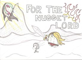 For The Nugget Lord by verolesh