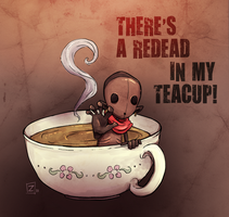 There's a ReDead in my Teacup by ZestyDoesThings