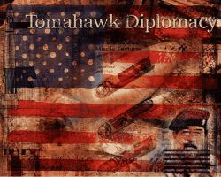 Tomahawk Diplomacy by ruv