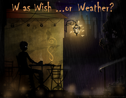 W as Wish ...or Weather? by ShesterenkA