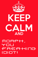 Keep Calm And Morph by xTheShinyMewGirlx