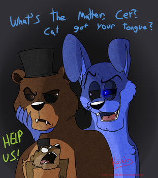 FNaF 4 - Cat Got Your Tongue by Koili
