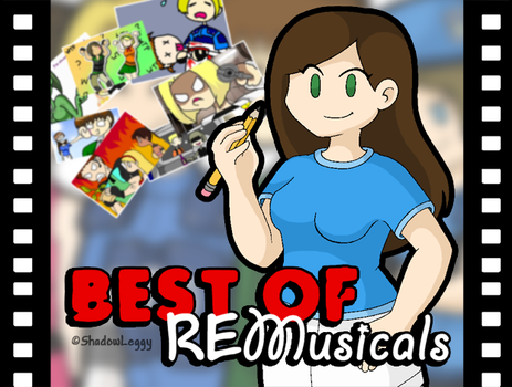 Best of REMusicals by DoubleLeggy