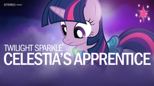 Twilight Sparkle - Celestia's Apprentice by impala99