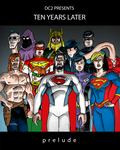 DC2 Presents: 10 Years Later by herrenmedia