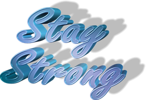 Stay Strong 3d by DDLoveEditions