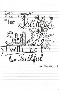 2 Timothy 2:13 by ScrapsterinCal1