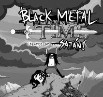 Black Metal Time! by Axcido