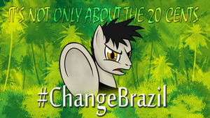 It's not only about the 20 cents - #ChangeBrazil by Grivous