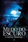 Book Cover: Medo do Escuro (Fear of the dark) by delenzi