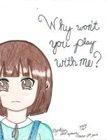 Why won't you play with me? by KawaiiMe17