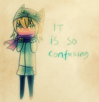 It is Confusing by WaffIo