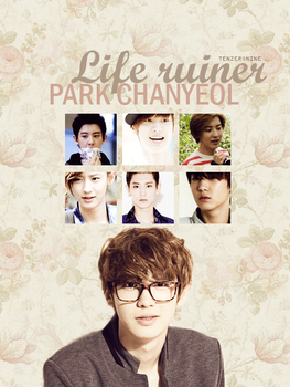 Life Ruiner: Park Chanyeol by tenzeronine