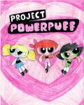 Project Powerpuff by Dragonus-Prime