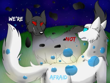 We're not afraid by wolfymaples