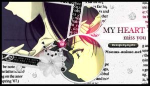 MY HEART MISS YOU by Ayato-msoms
