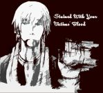 Stained With Your Victims' Blood by heroicartist