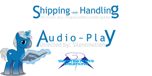 Shipping and Handling Audio Play Title Pic by Silentmatten