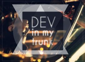 Dev - In my trunk by Ihavethedreamersdise