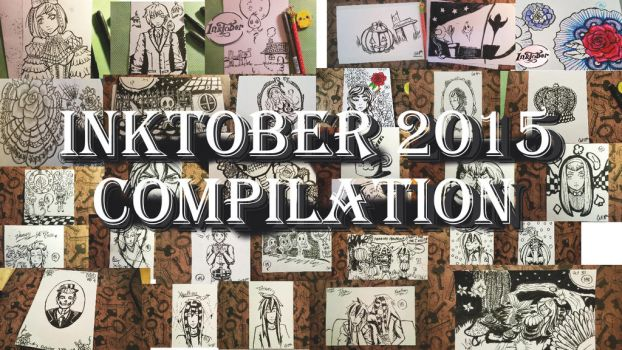 Inktober Compilation 2015 by MaliciousNature