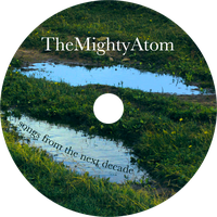 The Mighty Atom - Songs From The Next Decade CD by The-H-Person