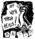 Off with their heads by crashingwave