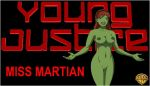 Nude Young Justice Wallpapers - Miss Martian JPEG by EspioArtwork31
