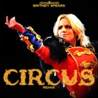 Britney Spears - Circus RMX's by JohnACMarques