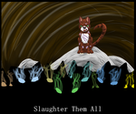 Slaughter Them All by cantbreath45