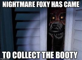 Nightmare Foxy has came for the booty by Sandvich1015