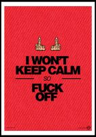 i wont keep calm by badography
