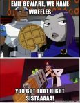 Evil Beware We Have Waffles by RedWolf246