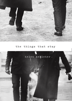 First 5 Chapters of 'The Things That Stay' by HennaLucas