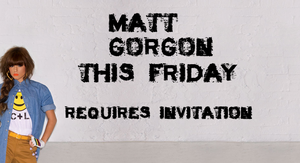 Matt Gorgon's Party - Reminder by MHDeuceGorgon
