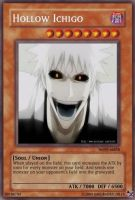 Hollow Ichigo Yu-Gi-Oh Card by sakuradbzgirl15