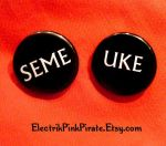 Seme Uke buttons by ElectrikPinkPirate